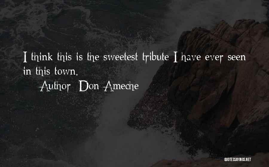 Tribute Quotes By Don Ameche
