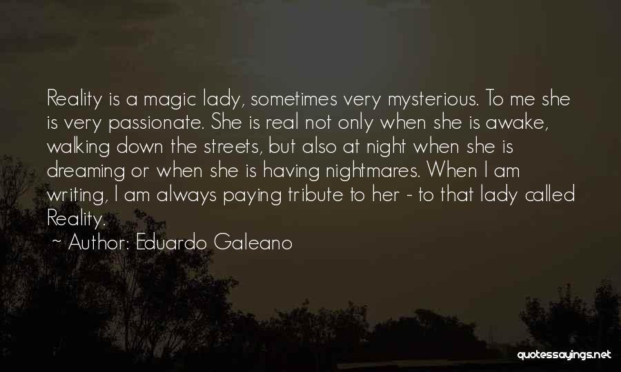 Tribute Quotes By Eduardo Galeano