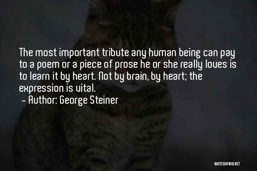 Tribute Quotes By George Steiner