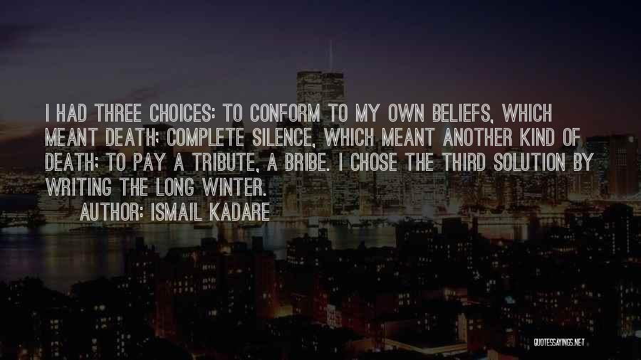 Tribute Quotes By Ismail Kadare