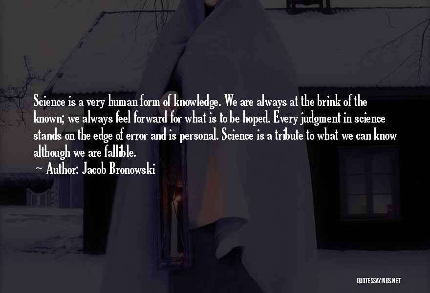 Tribute Quotes By Jacob Bronowski