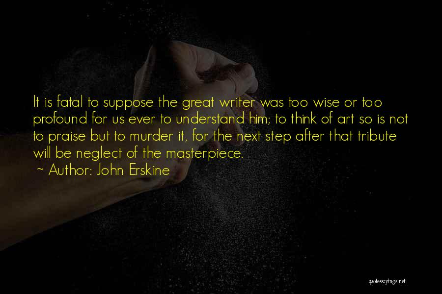 Tribute Quotes By John Erskine