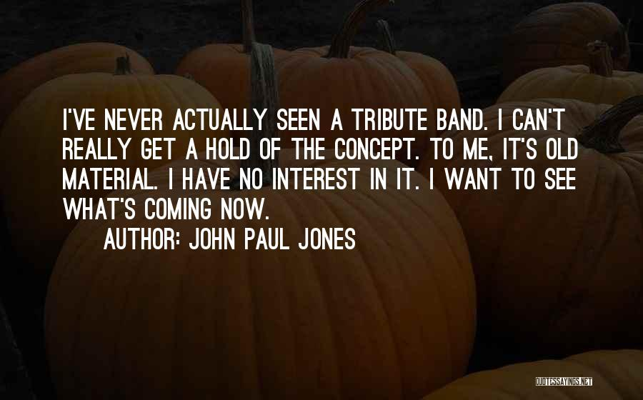 Tribute Quotes By John Paul Jones
