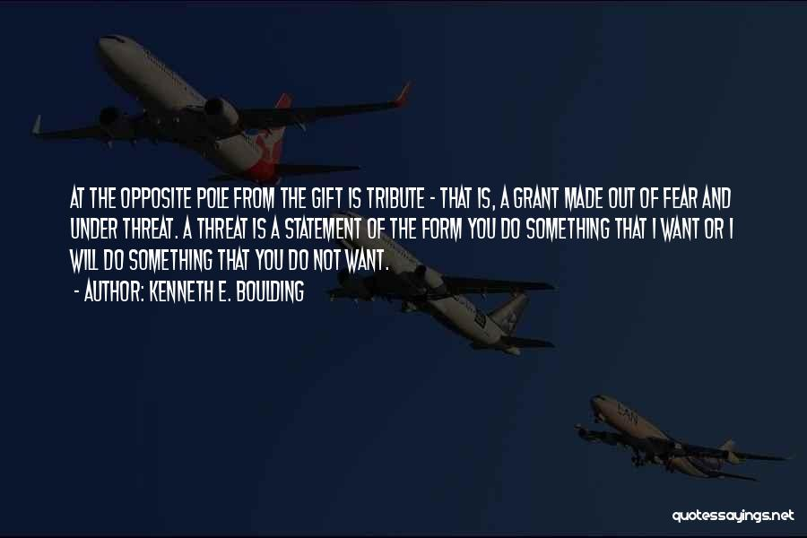Tribute Quotes By Kenneth E. Boulding