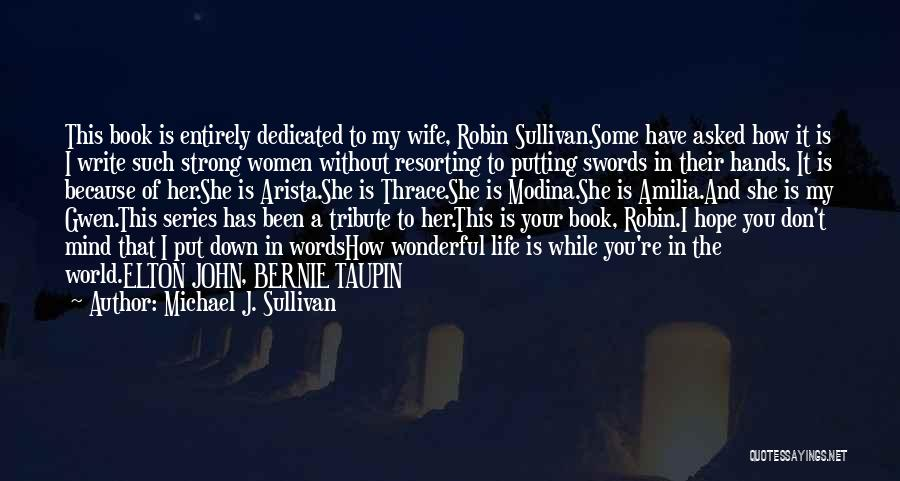 Tribute Quotes By Michael J. Sullivan