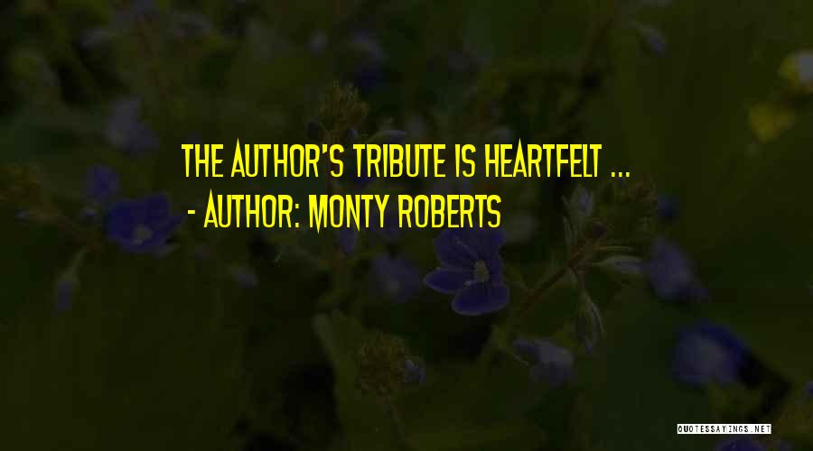 Tribute Quotes By Monty Roberts