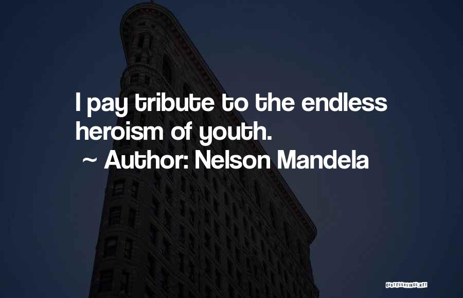 Tribute Quotes By Nelson Mandela