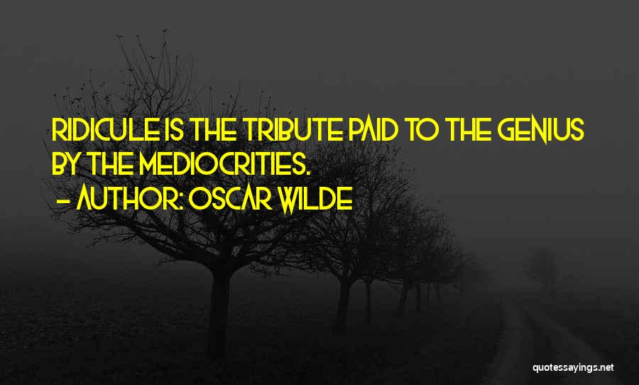 Tribute Quotes By Oscar Wilde