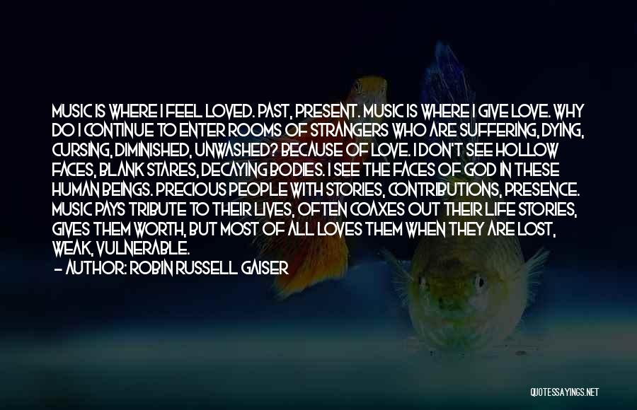 Tribute Quotes By Robin Russell Gaiser