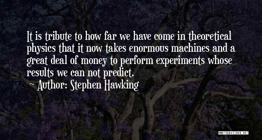 Tribute Quotes By Stephen Hawking