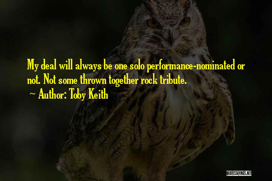 Tribute Quotes By Toby Keith