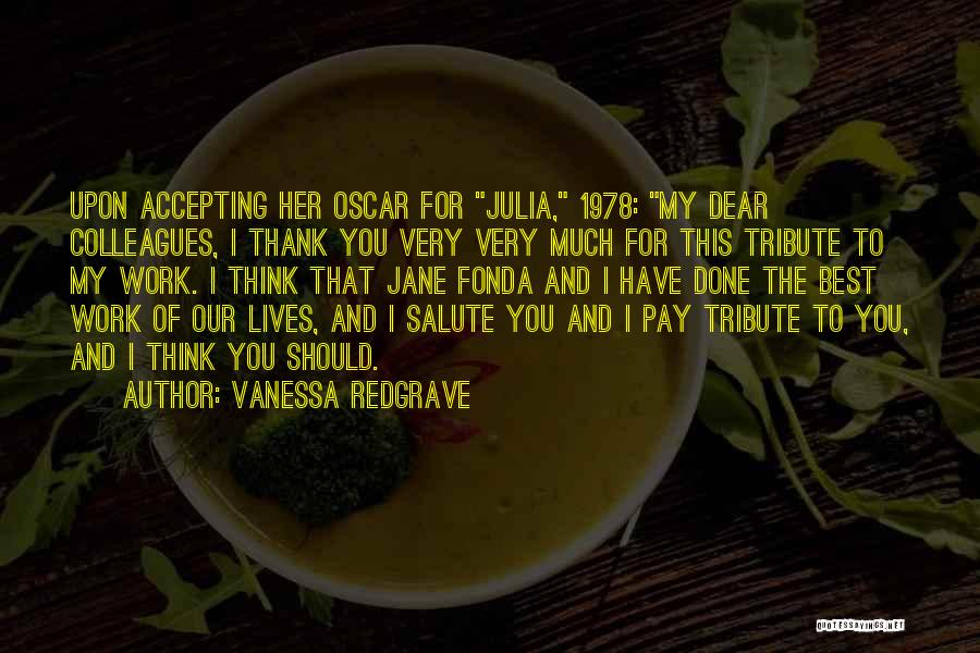 Tribute Quotes By Vanessa Redgrave