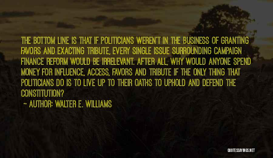 Tribute Quotes By Walter E. Williams