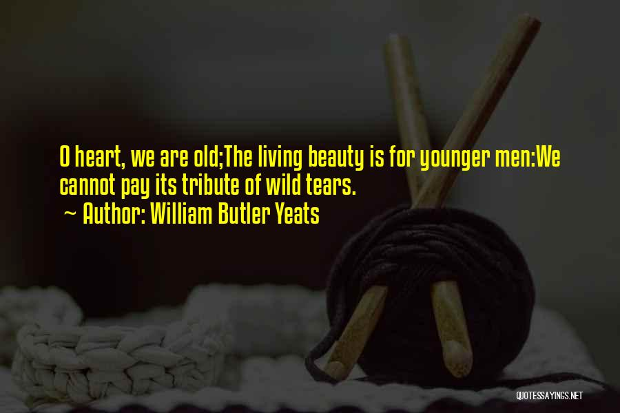 Tribute Quotes By William Butler Yeats
