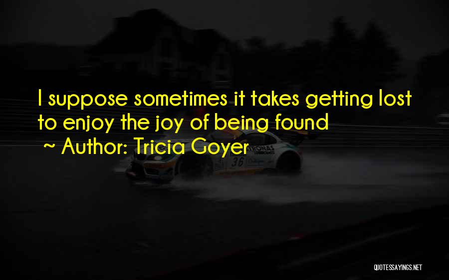 Tricia Goyer Quotes 1915319