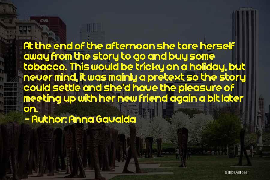 Tricky Mind Quotes By Anna Gavalda