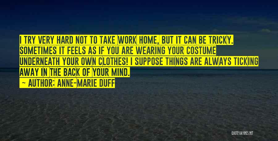 Tricky Mind Quotes By Anne-Marie Duff