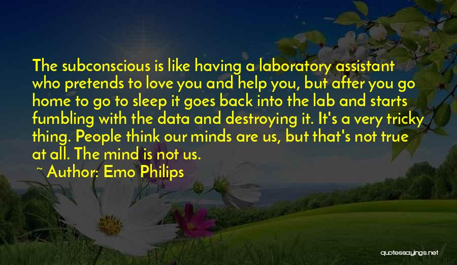 Tricky Mind Quotes By Emo Philips