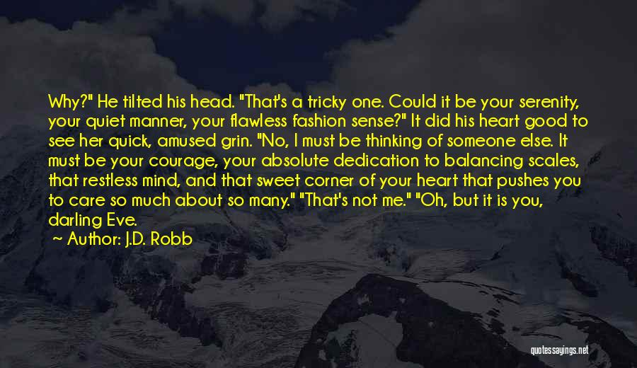 Tricky Mind Quotes By J.D. Robb