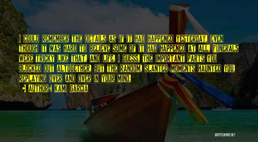 Tricky Mind Quotes By Kami Garcia
