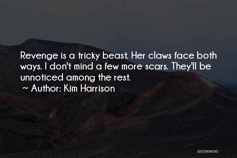 Tricky Mind Quotes By Kim Harrison
