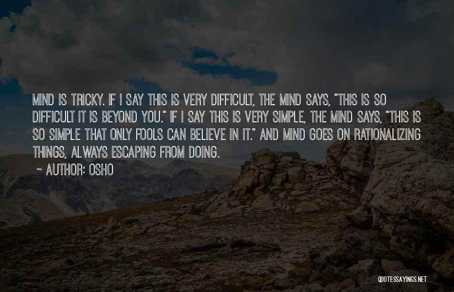 Tricky Mind Quotes By Osho