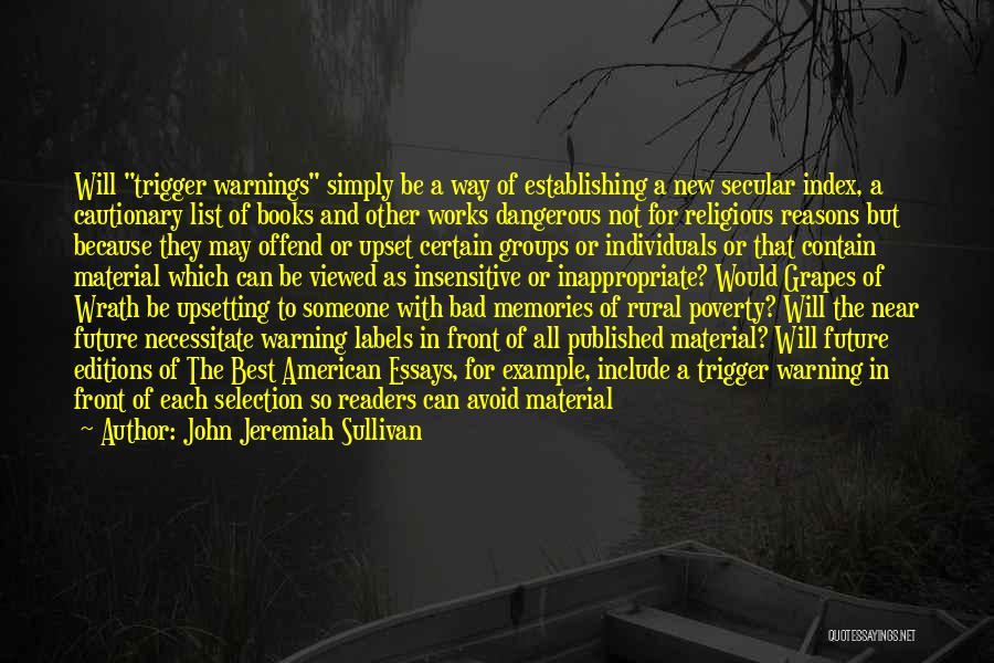 Trigger Warnings Quotes By John Jeremiah Sullivan