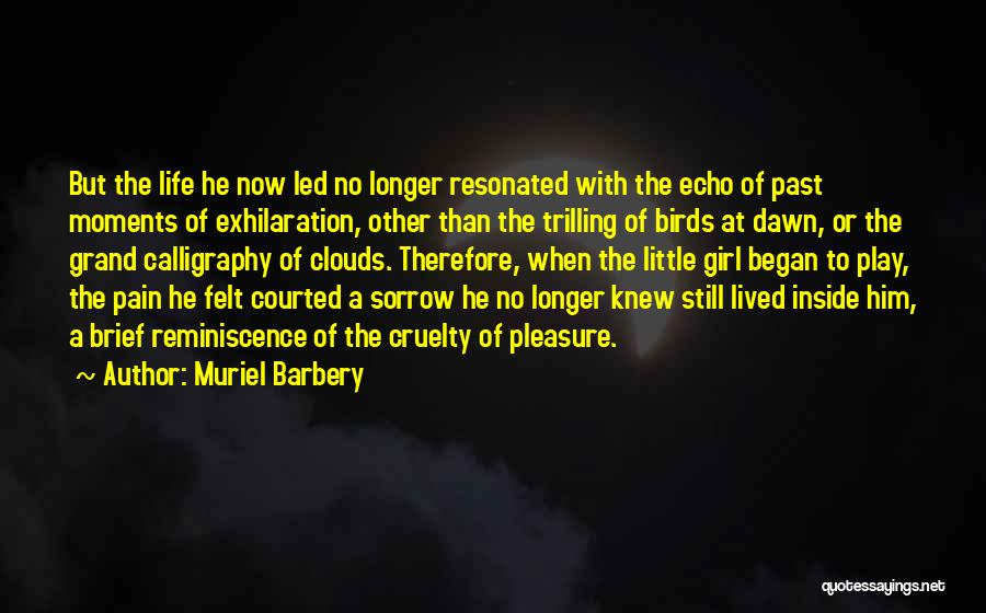 Trilling Quotes By Muriel Barbery