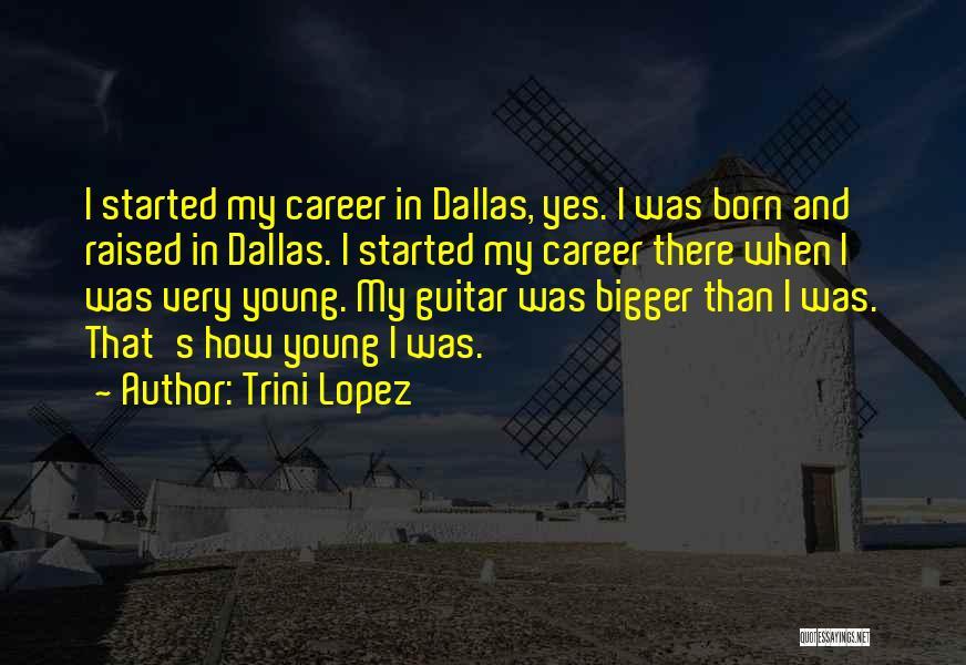 Trini Lopez Quotes 281729