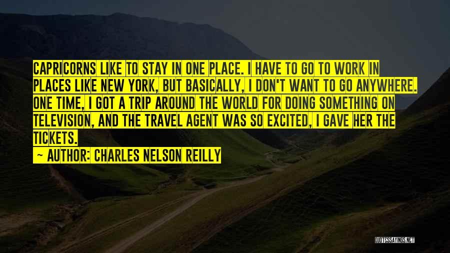 Trip Around The World Quotes By Charles Nelson Reilly