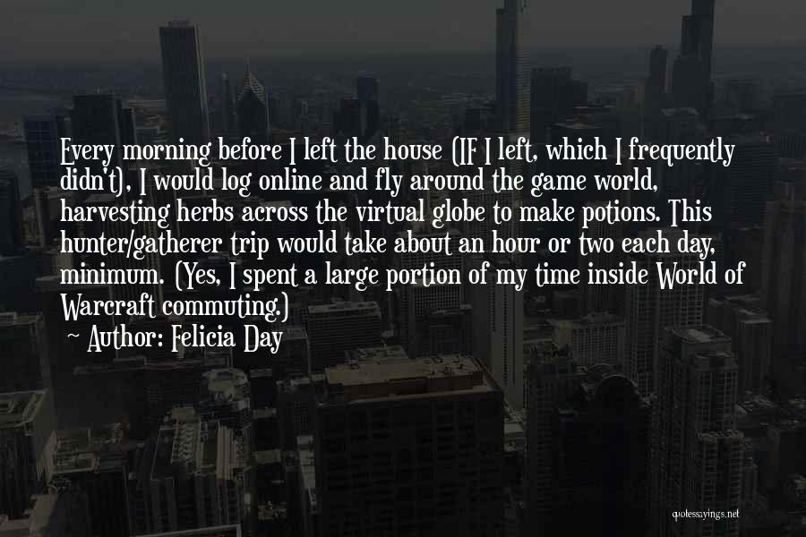 Trip Around The World Quotes By Felicia Day