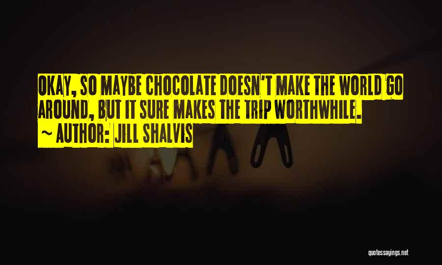 Trip Around The World Quotes By Jill Shalvis