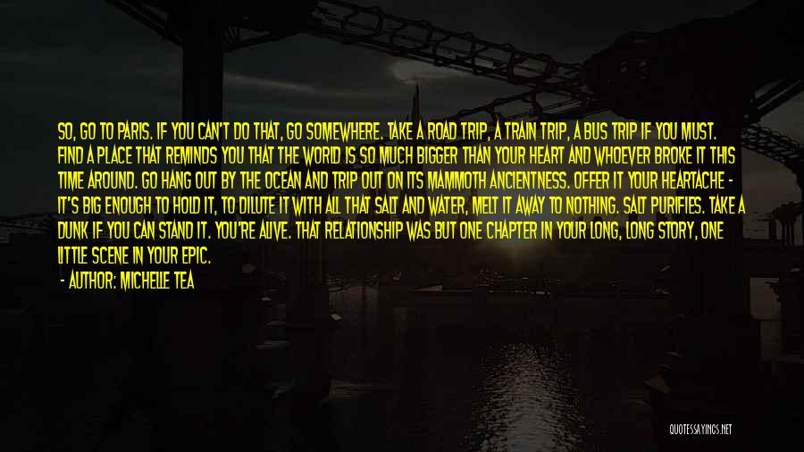 Trip Around The World Quotes By Michelle Tea