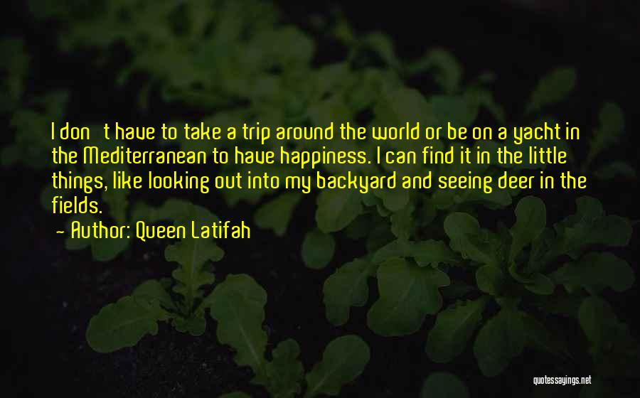 Trip Around The World Quotes By Queen Latifah