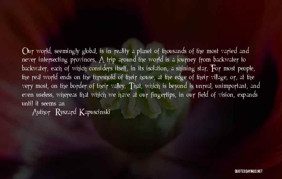 Trip Around The World Quotes By Ryszard Kapuscinski