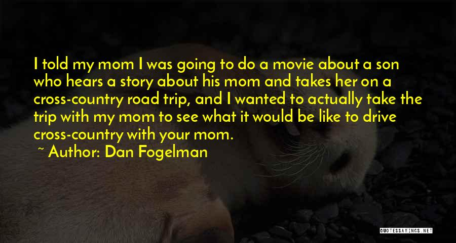 Trip To Nowhere Quotes By Dan Fogelman