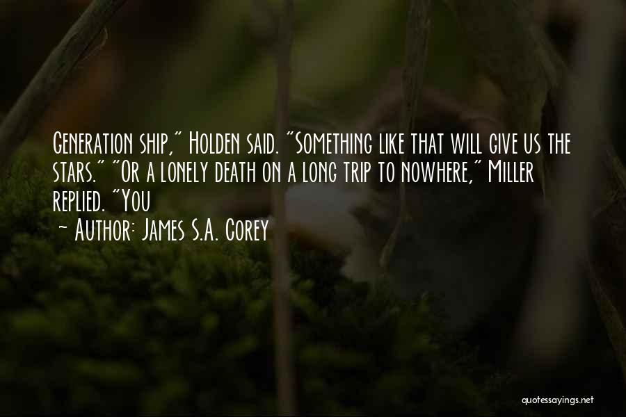 Trip To Nowhere Quotes By James S.A. Corey