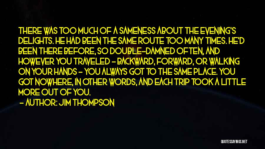 Trip To Nowhere Quotes By Jim Thompson