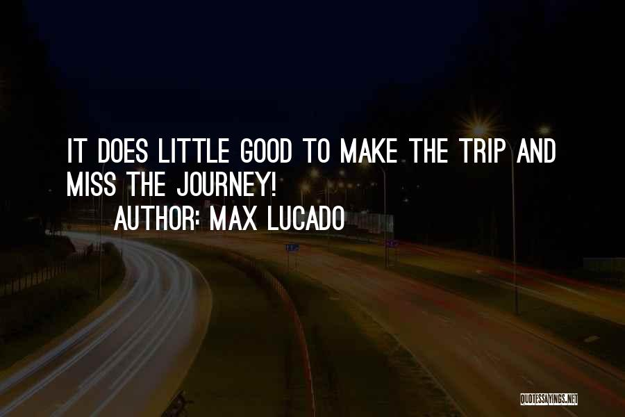 Trip To Nowhere Quotes By Max Lucado