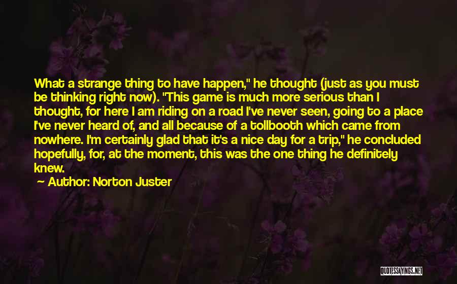 Trip To Nowhere Quotes By Norton Juster