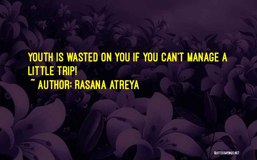 Trip To Nowhere Quotes By Rasana Atreya