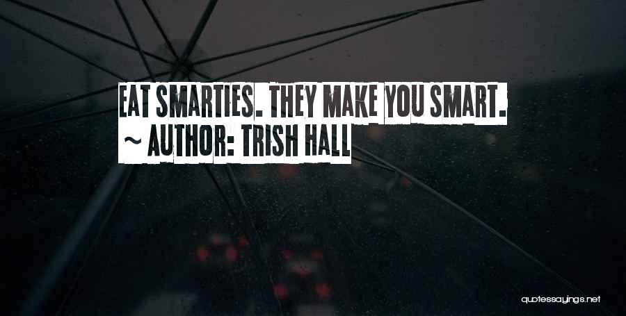 Trish Hall Quotes 1664997