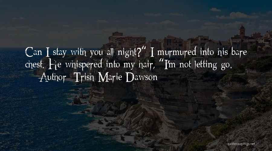 Trish Marie Dawson Quotes 1514865