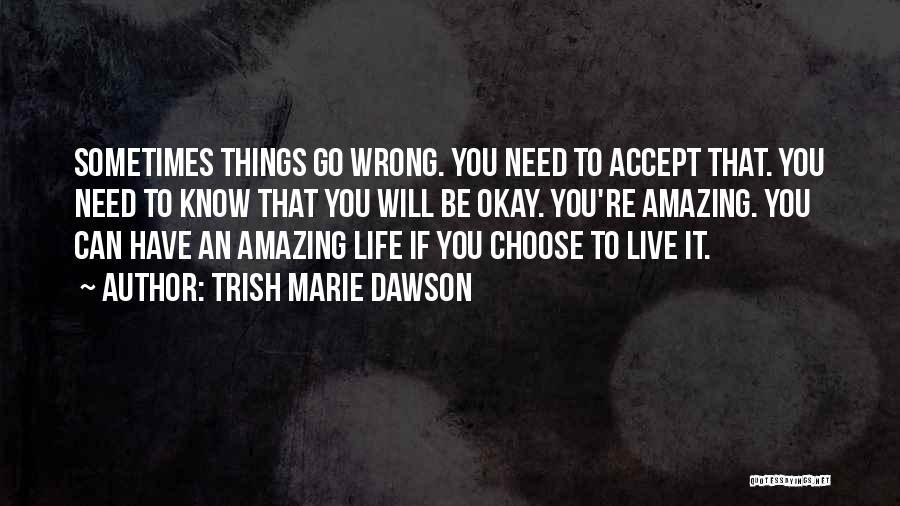 Trish Marie Dawson Quotes 182351