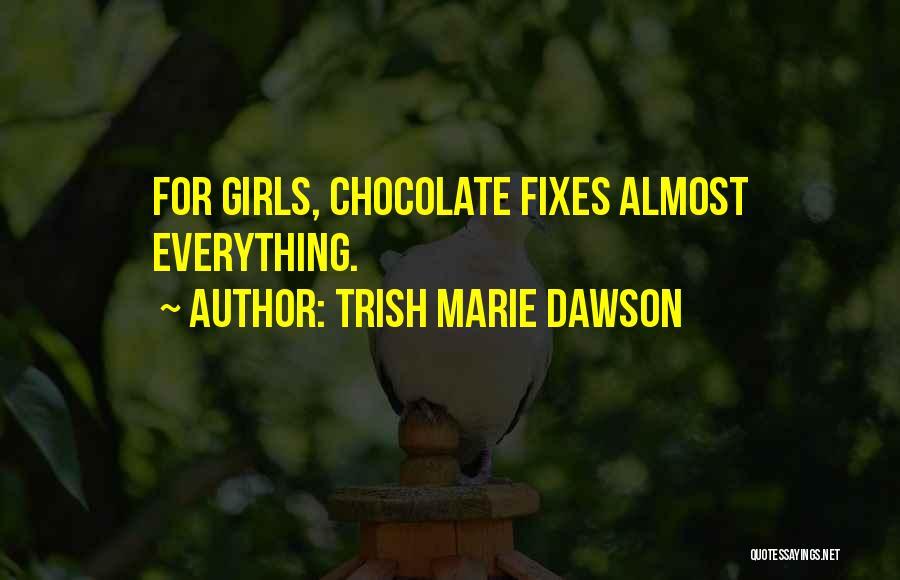 Trish Marie Dawson Quotes 1928674