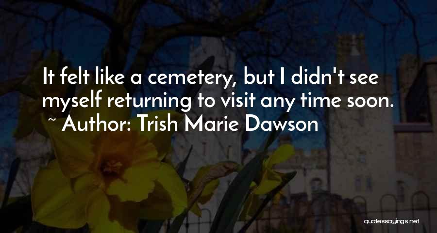 Trish Marie Dawson Quotes 2150795
