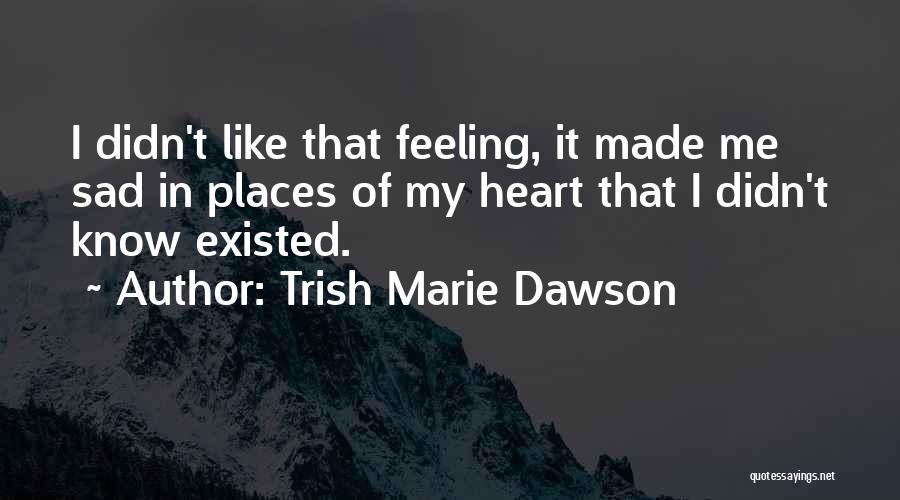 Trish Marie Dawson Quotes 443007