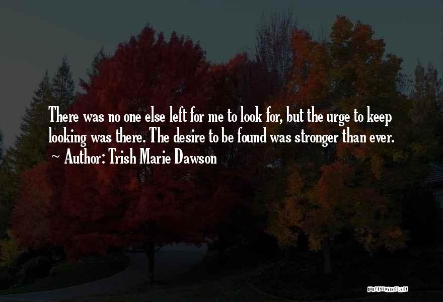 Trish Marie Dawson Quotes 537011
