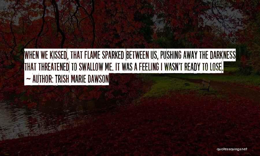 Trish Marie Dawson Quotes 712613