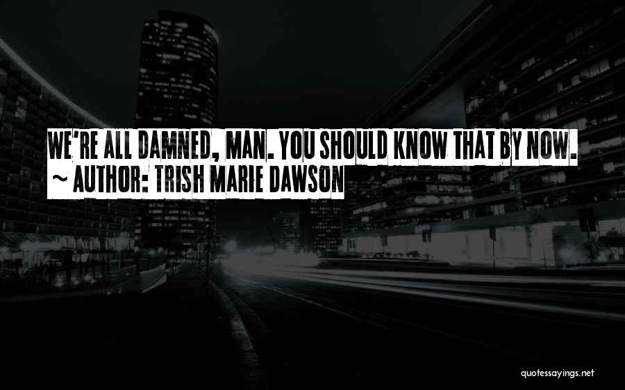 Trish Marie Dawson Quotes 827713